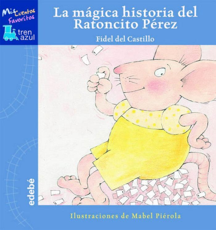 Magica historia del ratoncito perez,la