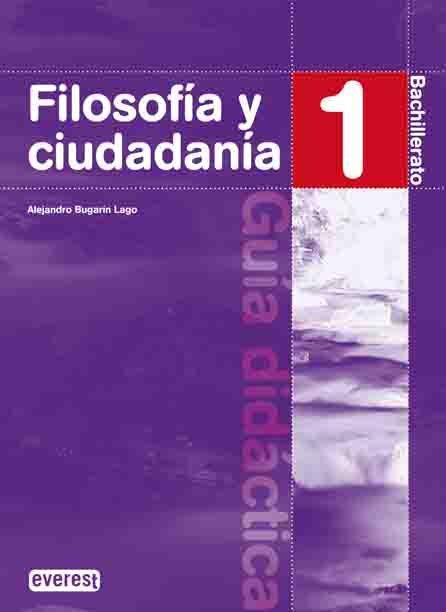 Filosofia y ciudadania. 1º  bachillerato. guia didactica