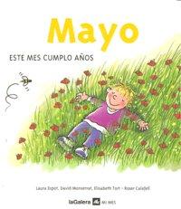 Mayo este mes cumplo años