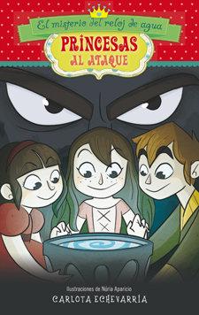 Princesas al ataque 2 el misterio del reloj de agua