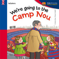 Were going to the camp nou