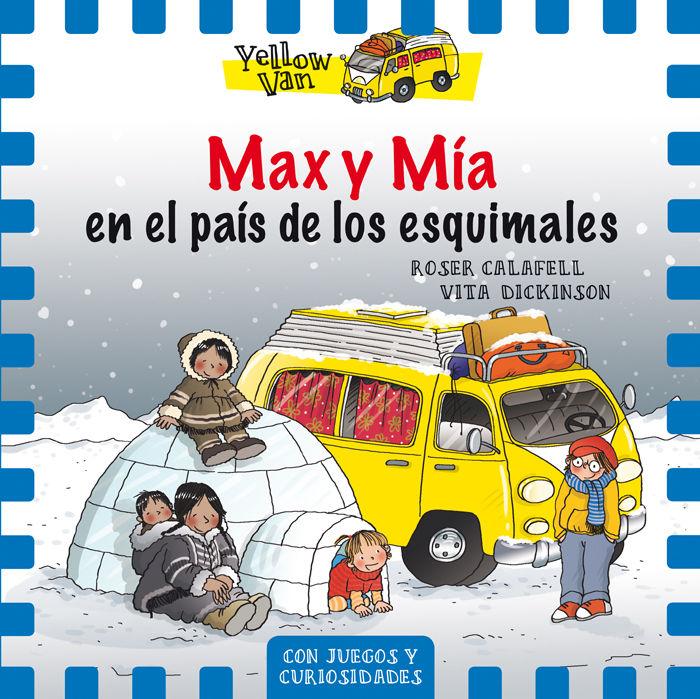 Yellow van 7 max y mia en el pais de los esquimales