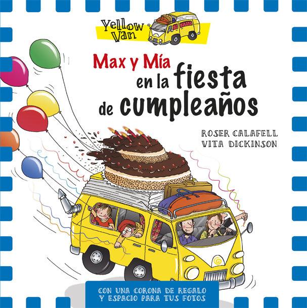Yellow van 10 max y mia y la fiesta de cumpleaños