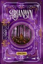 Arianwyn 2 la solitud de una bruja