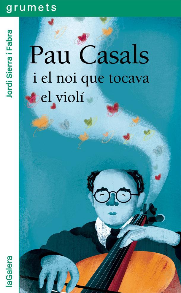 Pau casals i el noi que tocava el violi catalan
