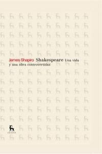 Shakespeare una vida y una obra controvertidas