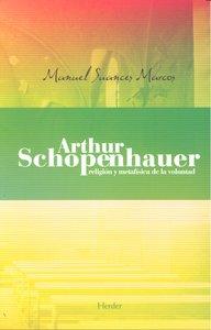 Arthur schopenhauer religion y metafisica de la voluntad