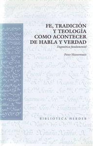 Fe, tradicion y teologia como acontecer de habla y verdad
