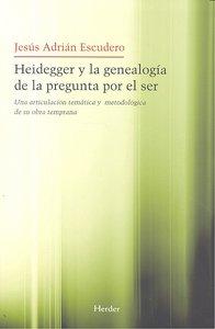 Heidegger y la genealogia de la pregunta por el ser