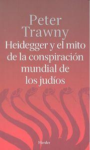 Heidegger y el mito de la conspiracion mundial de judios