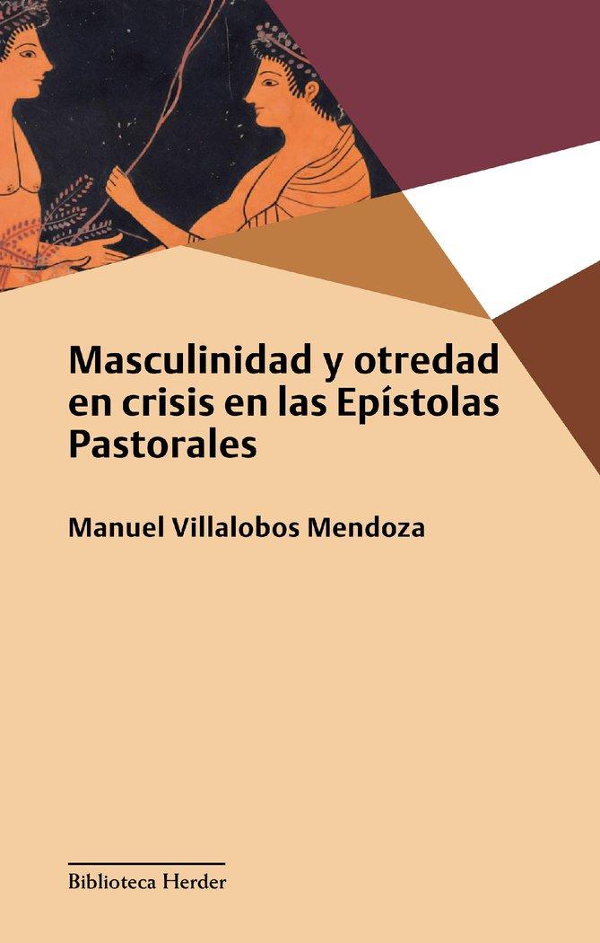 Masculinidad y otredad en crisis en las epistolas pastorale