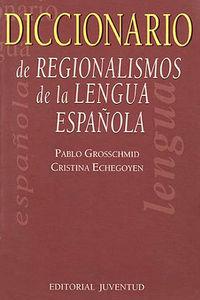 Dic.regionalismos de la lengua española
