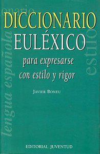Diccionario eulexico para expresarse con estilo y rigor