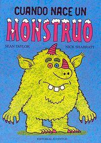 Cuando nace un monstruo