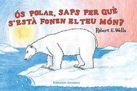 Os polar, saps per que s'esta fonent el teu mon?