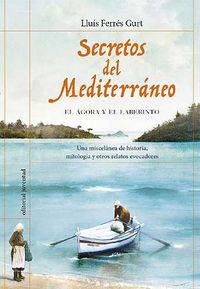 Secretos del mediterraneo el agora y el laberinto