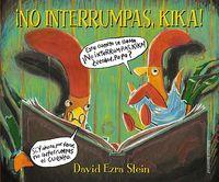 No interrumpas kika