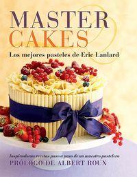 Master cakes los mejores pasteles de eric lanlard
