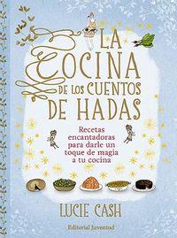 Cocina de los cuentos de hadas,la recetas encantadoras