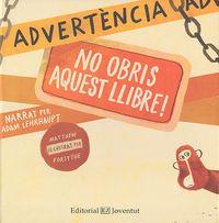 Advertencia: no obris aquest llibre!