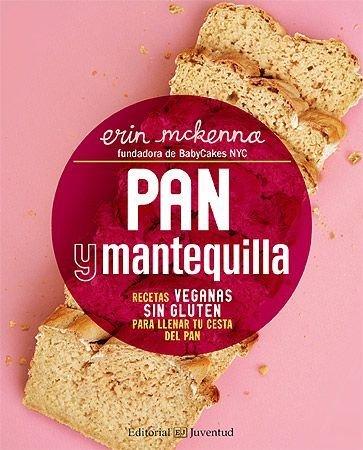 Pan y mantequilla recetas veganas sin gluten para llenar