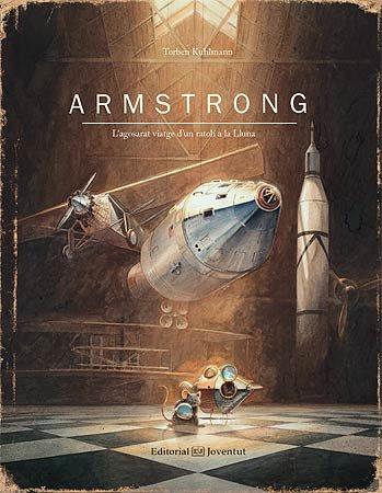 Armstrong. l'agoserat viatge d'un ratoli a la lluna