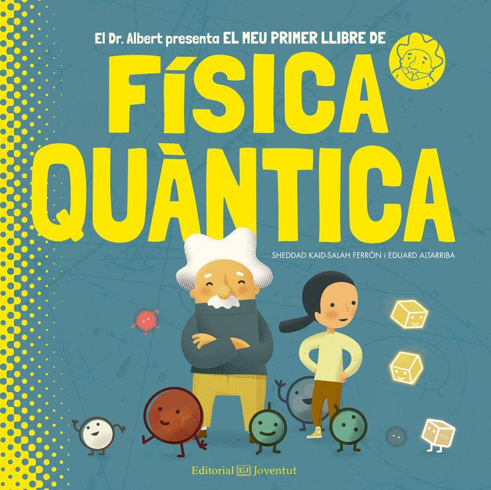 Meu primer llibre de fisica quantica,el