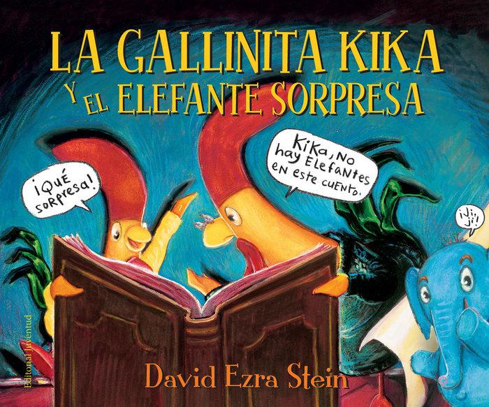 Gallinita kika y el elefante sorpresa,la