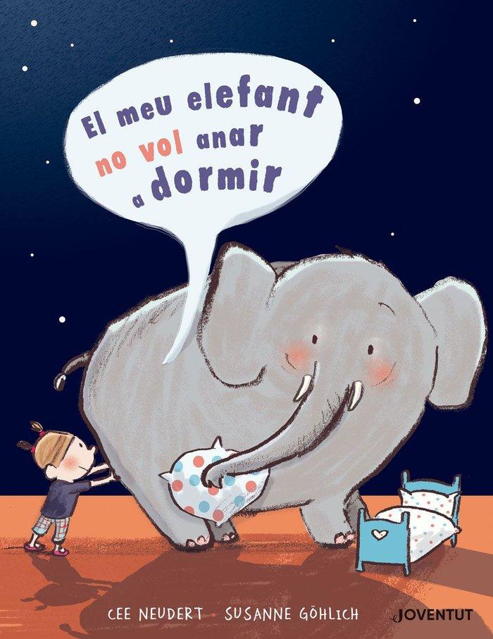 Meu elefant no vol anar a dormir,el
