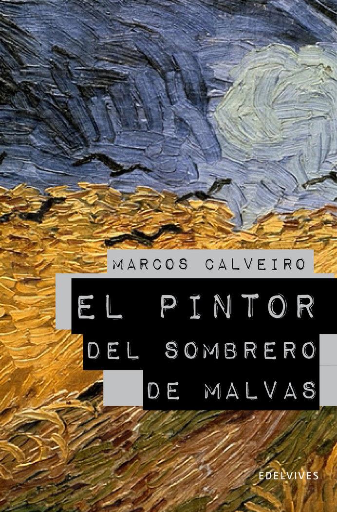 Pintor del sombrero de malvas (premio lazarillo 2009)