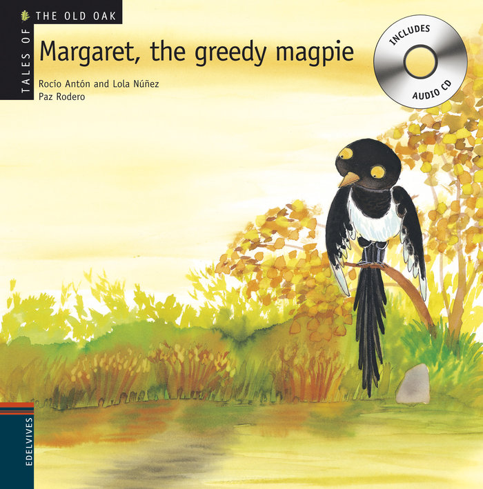 Margaret the greedy magpie +cd (tales of the old oak)