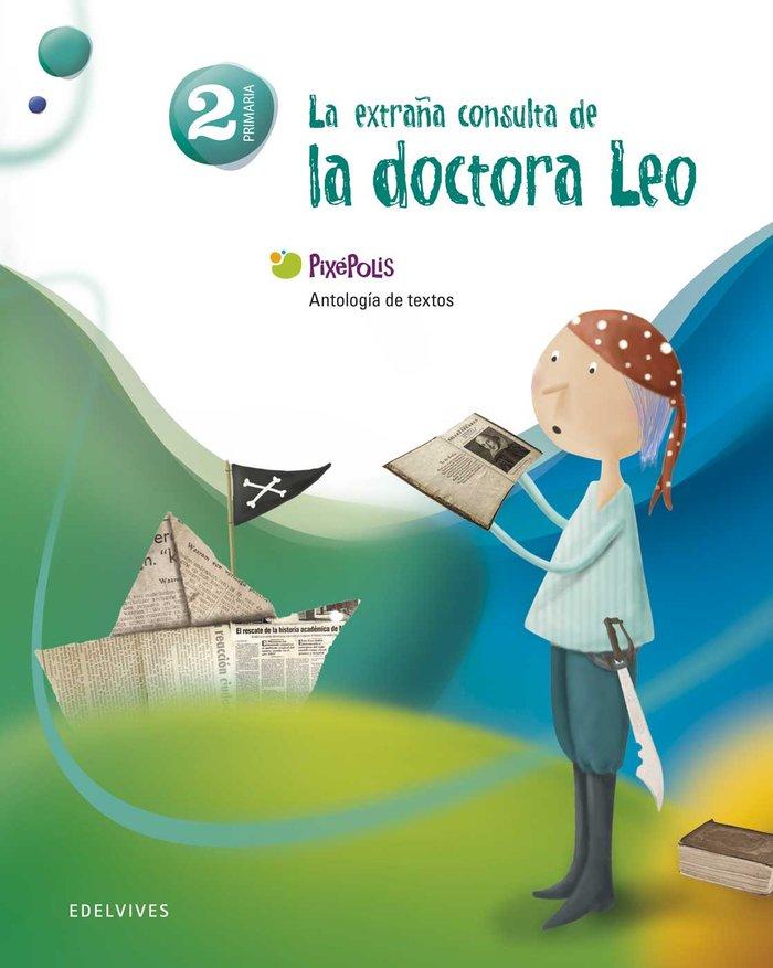Extraña consulta doct.leo antologia 2ºep 11 pixepo