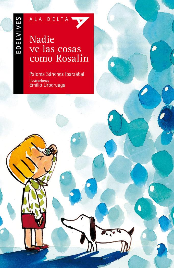 Nadie ve las cosas como rosalin