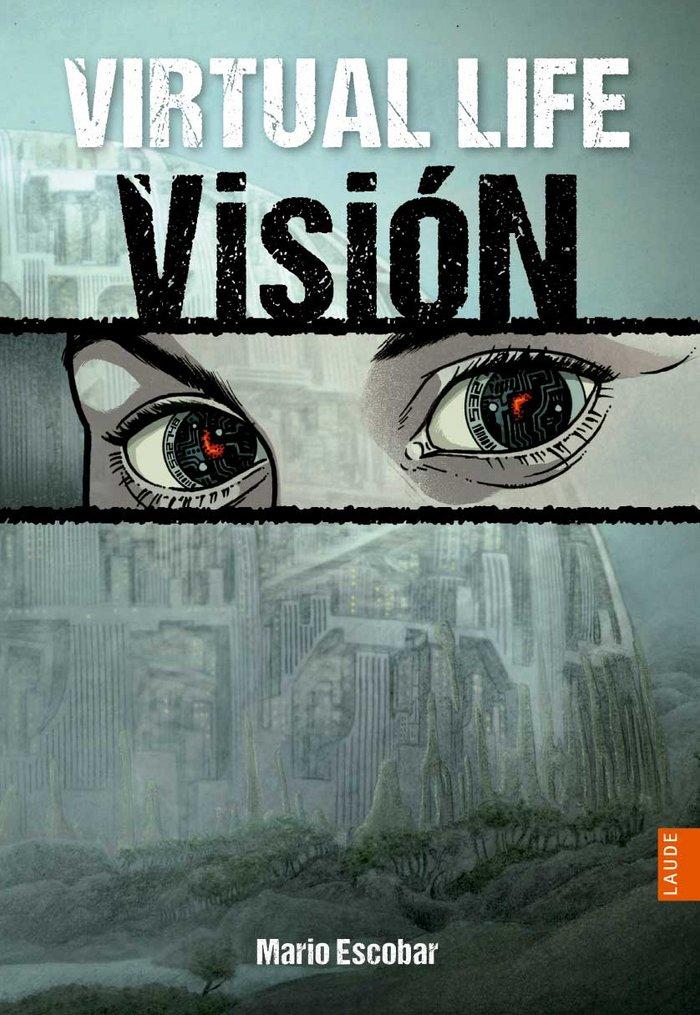 Virtual life 1 vision