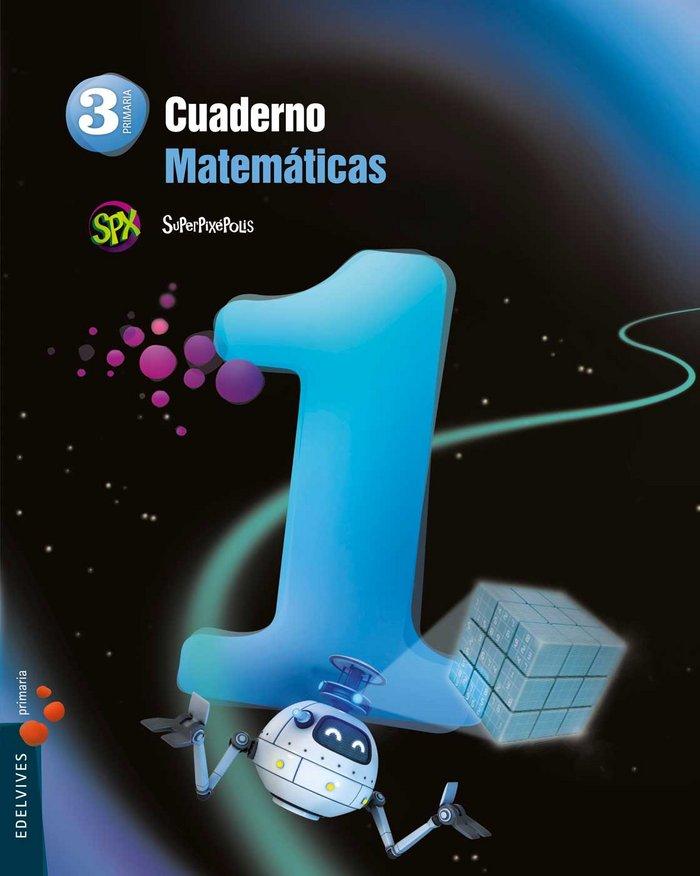 Cuaderno matematicas 1 3ºep 14 superpixepolis