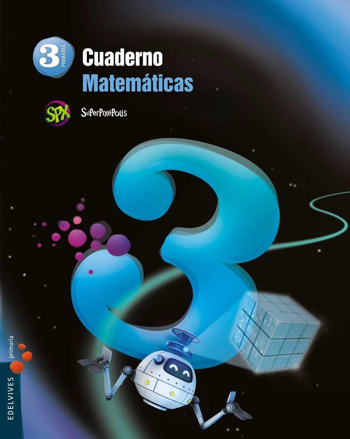 Cuaderno matematicas 3 3ºep 14 superpixepolis