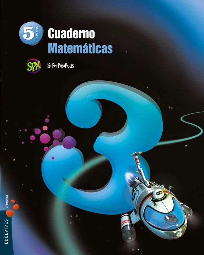 Cuaderno matematicas 3 5ºep 14 superpixepolis