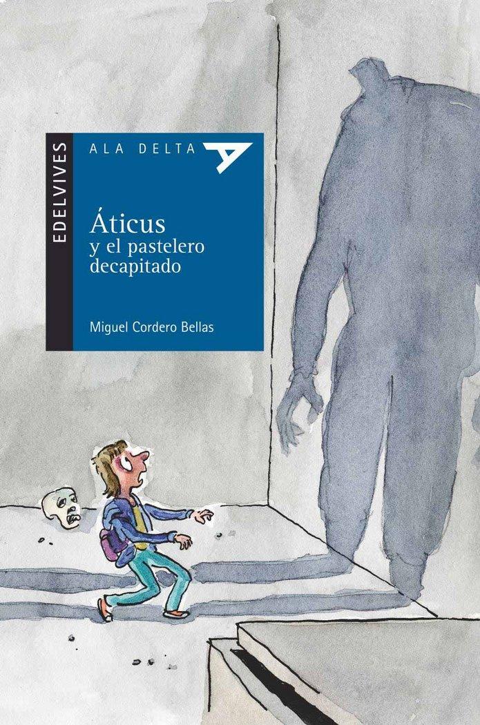 Aticus y el pastelero decapitado
