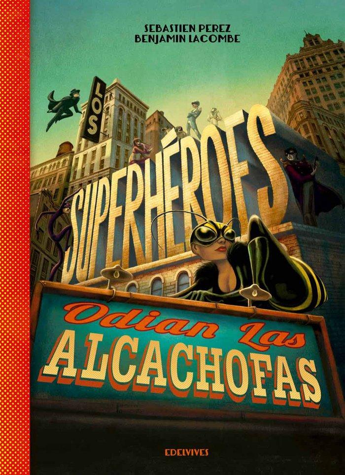 Superheroes odian las alcachofas,los