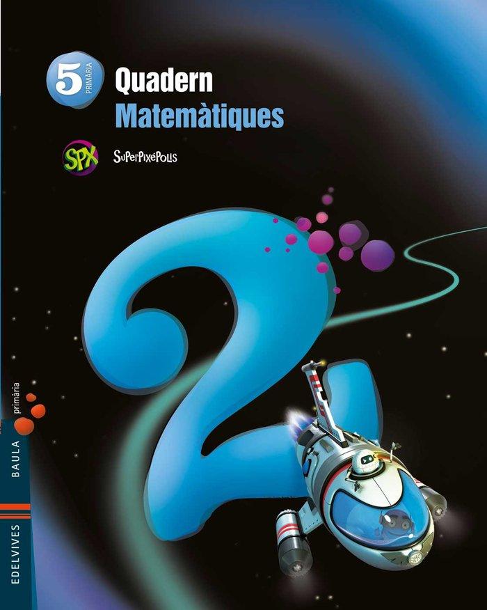 Quad.matematiques 2 5ºep val.14 superpixepolis