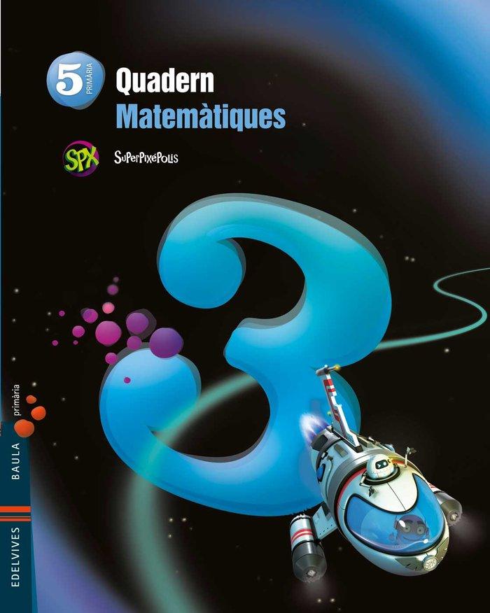 Quad.matematiques 3 5ºep val.14 superpixepolis