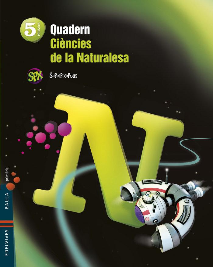 Quad.ciencies naturalesa 5ºep val.14 superpixepoli
