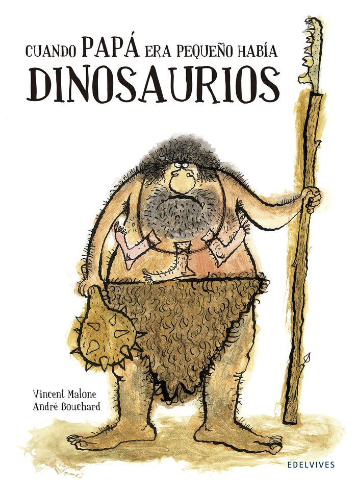 Cuando papa era pequeño habia dinosaurios