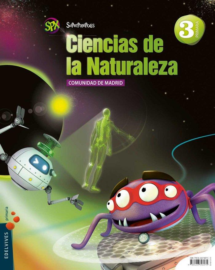 Ciencias naturales 3ºep madrid 15 superpixepolis