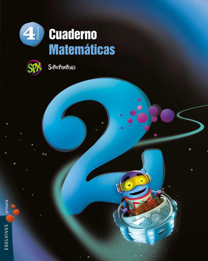 Cuaderno matematicas 2 4ºep 15 superpixepolis