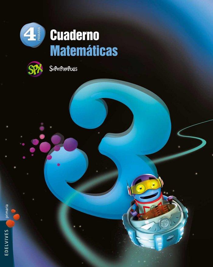 Cuaderno matematicas 3 4ºep 15 superpixepolis