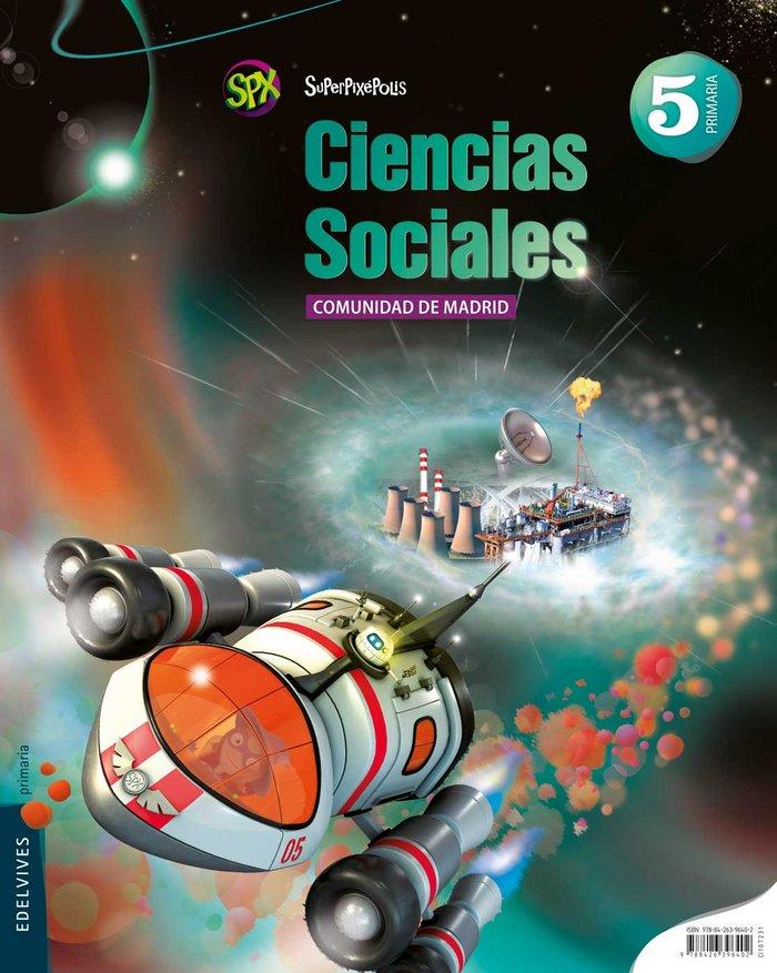 Ciencias sociales 5ºep madrid 15 superpixepolis