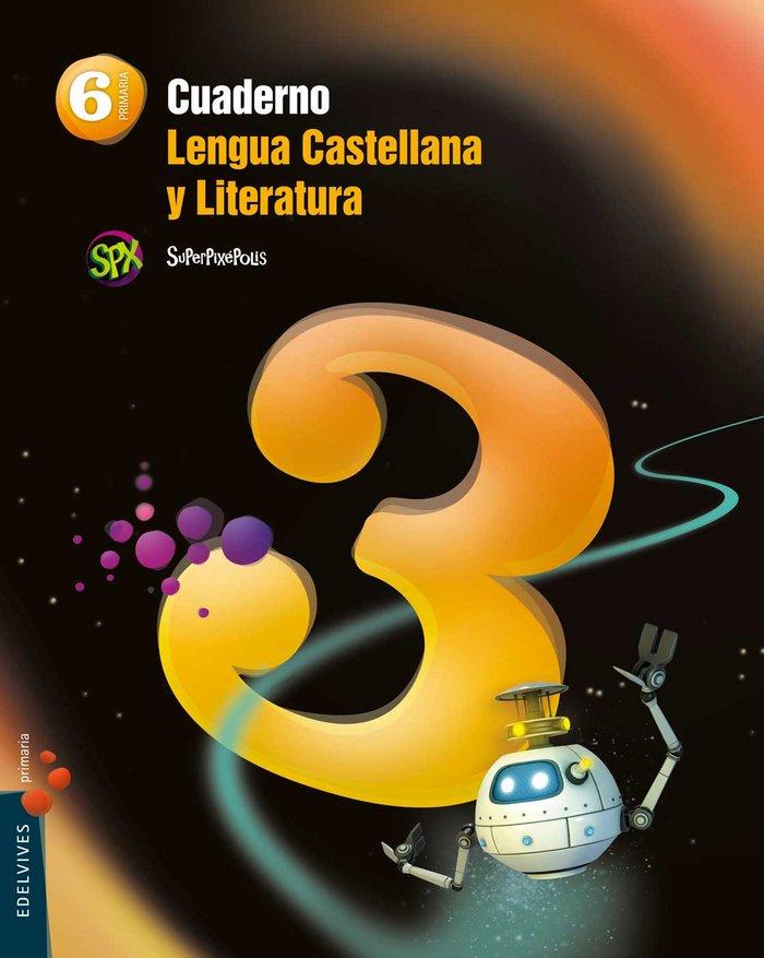 Cuaderno lengua 3 6ºep superpixepolis 15