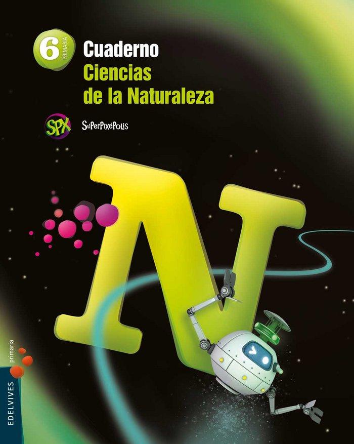 Cuaderno ciencias naturales 6ºep 15 superpixepol.