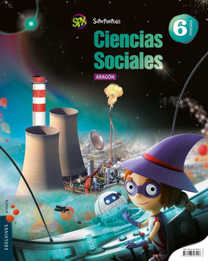 Ciencias sociales 6ºep aragon 15 superpixepolis